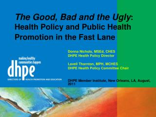 The Good, Bad and the Ugly : Health Policy and Public Health Promotion in the Fast Lane