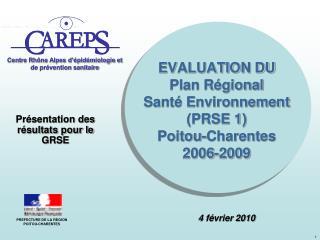 EVALUATION DU  Plan Régional  Santé Environnement  (PRSE 1) Poitou-Charentes 2006-2009