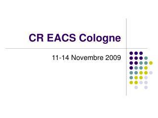 CR EACS Cologne