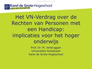 Prof. Dr.  M. Verbruggen Universiteit Antwerpen Karel de  Grote-Hogeschool