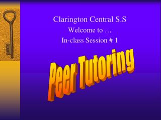 Clarington Central S.S Welcome to … In-class Session # 1