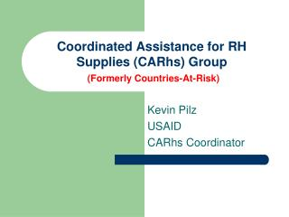 Coordinated Assistance for RH Supplies (CARhs) Group (Formerly Countries-At-Risk)