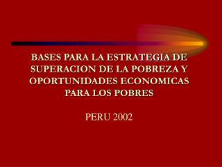 BASES PARA LA ESTRATEGIA DE SUPERACION DE LA POBREZA Y OPORTUNIDADES ECONOMICAS PARA LOS POBRES