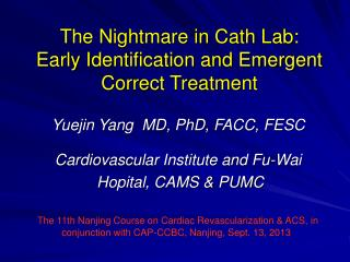 The Nightmare in Cath Lab:  Early Identification and Emergent Correct Treatment