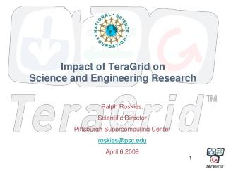 Impact of TeraGrid on Science and Engineering Research