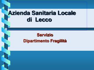 Azienda Sanitaria Locale di  Lecco