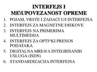INTERFEJS I  ME\UPOVEZANOST OPREME