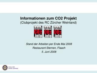 Informationen zum CO2 Projekt (Clubprojekt des RC Zürcher Weinland)