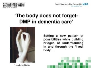 'The body does not forget- DMP in dementia care'