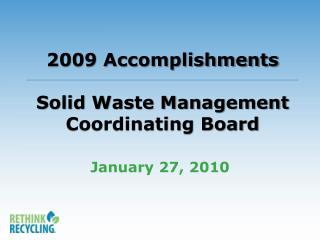2009 Accomplishments  Solid Waste Management Coordinating Board