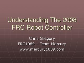Understanding The 2008 FRC Robot Controller