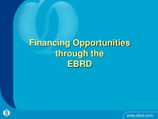 Financing Opportunities through the EBRD