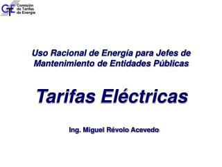Uso Racional de Energía para Jefes de Mantenimiento de Entidades Públicas Tarifas Eléctricas