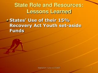 State Role and Resources: Lessons Learned