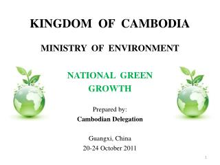 KINGDOM  OF  CAMBODIA MINISTRY  OF  ENVIRONMENT NATIONAL  GREEN   GROWTH  Prepared by: