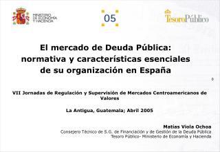 El mercado de Deuda Pública: normativa y características esenciales de su organización en España