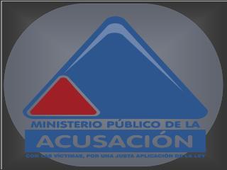 Juez investiga y juzga. Act�a de oficio Situaci�n del Fiscal.  Escasa estructura