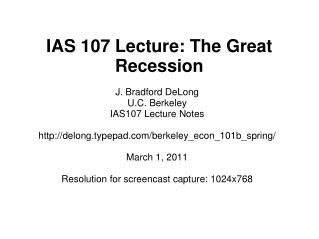 IAS 107 Lecture: The Great Recession