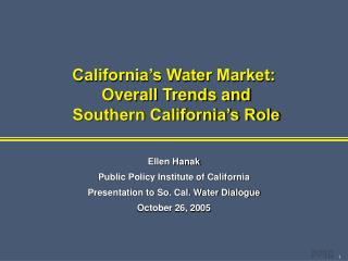 California�s Water Market:  Overall Trends and  Southern California�s Role