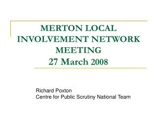 MERTON LOCAL INVOLVEMENT NETWORK  MEETING 27 March  2008