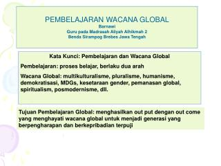 PEMBELAJARAN WACANA GLOBAL Barnawi Guru pada Madrasah Aliyah Alhikmah 2