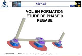 VOL EN FORMATION   ETUDE DE PHASE 0  PEGASE