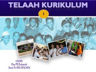 OLEH Drs. FX  Sukardi Jarot  Tri BS,  S.Pd ,  M.Si