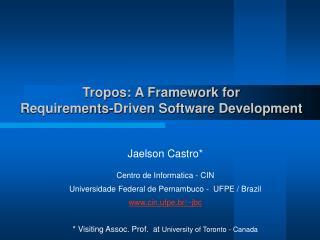Tropos: A Framework for