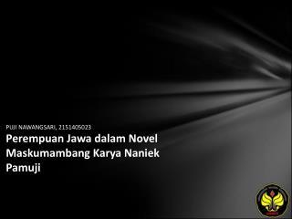 PUJI NAWANGSARI, 2151405023 Perempuan Jawa dalam Novel Maskumambang Karya Naniek Pamuji
