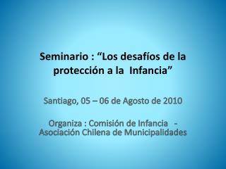 """Seminario : """"Los desafíos de la protección a la  Infancia"""""""