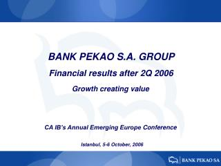 BANK  PEKAO  S.A.  GROUP Financial results after  2 Q 200 6