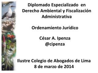 Diplomado Especializado  en Derecho Ambiental y Fiscalización Administrativa