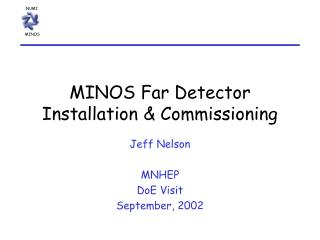 MINOS Far Detector  Installation & Commissioning