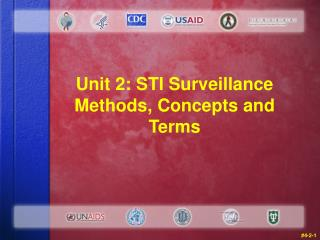 Unit 2: STI Surveillance Methods, Concepts and Terms