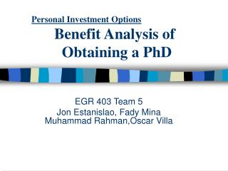 Personal Investment Options Benefit Analysis of 			  Obtaining a PhD