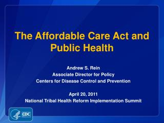The Affordable Care Act and Public Health