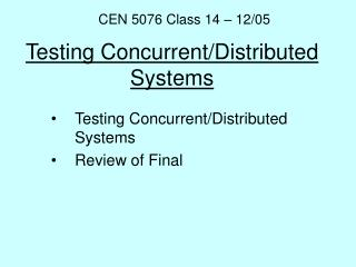 Testing Concurrent/Distributed Systems