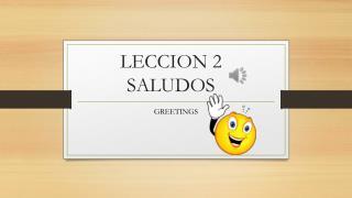 LECCION 2 SALUDOS