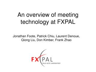 An overview of meeting technology at FXPAL