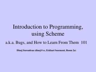 Introduction to Programming, using Scheme