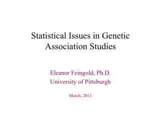 Statistical Issues in Genetic Association Studies