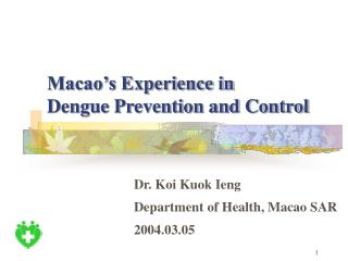 Macao's Experience in  Dengue Prevention and Control