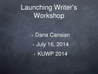 Launching Writer ' s Workshop