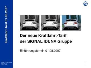 Der neue Kraftfahrt-Tarif   der SIGNAL IDUNA Gruppe  Einführungstermin 01.08.2007