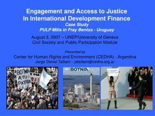 Engagement and Access to Justice In International Development Finance Case Study