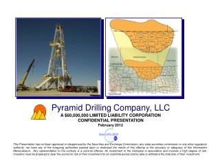 Pyramid Drilling Company, LLC A $60,000,000 LIMITED LIABILITY CORPORATION