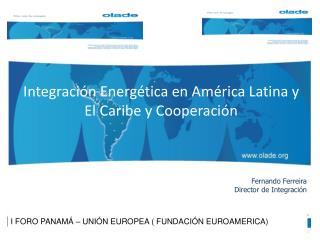Integración Energética en América Latina y El Caribe y Cooperación
