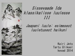 Sissevaade Ida klassikalisse luulesse III