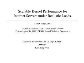 Computer Architecture Lab. CS Dept. KAIST 2000/11/ Kim, Sung-Wan