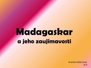 Madagaskar a jeho zaujímavosti